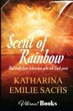 Scent of Rainbow: Und tödlichem Schrecken gebe ich Euch preis (German Edition)
