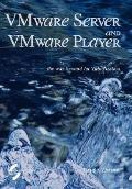 Vmware Server and Vmware Player The Way Forward for Virtualization