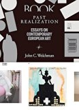 Past Realization: Essays on Contemporary European Art. XX - XXI, Vol. 1