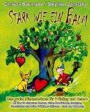 Stark wie ein Baum - Das groe Mitmach-Buch fr Frhling und Ostern: Mit ber 30 einfachen Liede...
