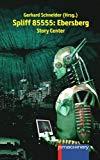 Spliff 85555: EBERSBERG: Story Center (German Edition)