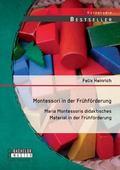 Montessori in der Frhfrderung: Maria Montessoris didaktisches Material in der Frhfrderung (G...