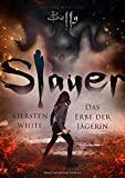 Slayer: Das Erbe der Jägerin