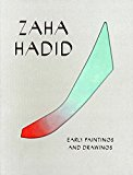 Zaha Hadid: Early Paintings and Drawings