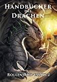 Handbücher des Drachen: Rollenspiel-Essays 2