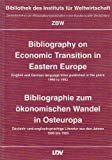 Bibliography on economic transition in Eastern Europe: English and German language titles pu...