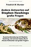 Andere Antworten auf Stephen Hawkings große Fragen (German Edition)