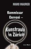 Kommissar Cervoni - Kunstraub in Zurich (German Edition)