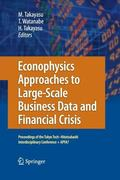 Econophysics Approaches to Large-Scale Business Data and Financial Crisis: Proceedings of To...