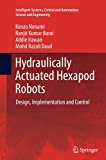 Hydraulically Actuated Hexapod Robots: Design, Implementation and Control (Intelligent Syste...