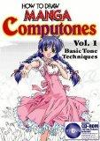 How To Draw Manga Computones Volume 1: Basic Tone Techniques