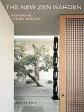 New Zen Garden Designing Quiet Spaces
