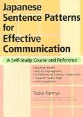 Japanese Sentence Patterns for Effective Communication A Self-study Course And Reference