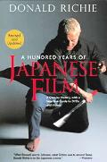 Hundred Years of Japanese Film A Concise History, With a Selective Guide to Dvds And Videos