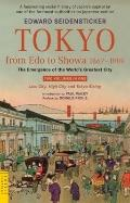 Tokyo from Edo to Showa, 1867-1989 : The Emergence of the World's Greatest City
