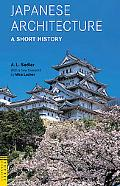 Japanese Architecture: A Short History (Tuttle Classics of Japanese Literature)