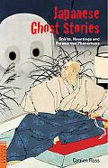 Japanese Ghost Stories: Spirits, Hauntings, and Paranormal Phenomena (Tuttle Classics of Jap...