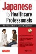 Japanese for Healthcare Professionals : An Introduction to Medical Japanese