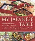 My Japanese Table : A Lifetime of Cooking with Friends and Family