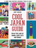 Cool Japan Guide : Fun in the Land of Manga, Lucky Cats and Ramen
