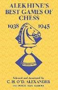 Alekhine's Best Games of Chess 1938-1945