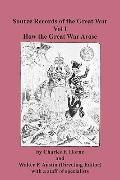 Source Records of the Great War Vol I How the Great War Arose