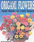 Origami Flowers Popular Blossoms and Creative Bouquets