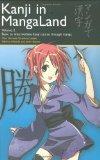 Kanji in MangaLand Volume 2: Basic to Intermediate Kanji Course through Manga