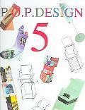 P.O.P. Design 5