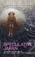 Speculative Japan : The Man Who Watched the Sea and Other Tales of Japanese Science Fiction ...