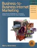 Business-To-Business Internet Marketing: Seven Proven Strategies for Increasing Profits Thro...