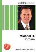 Michael d Brown