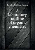 A laboratory outline of organic chemistry