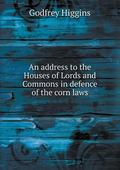 An address to the Houses of Lords and Commons in defence of the corn laws