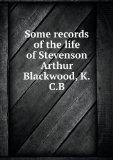 Some records of the life of Stevenson Arthur Blackwood, K.C.B