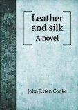 Leather and silk A novel
