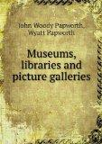 Museums, libraries and picture galleries