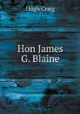 Hon James G. Blaine