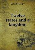 Twelve states and a kingdom