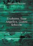 Il tabarro. Suor Angelica. Gianni Schicchi