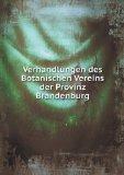 Verhandlungen des Botanischen Vereins der Provinz Brandenburg (German Edition)