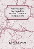 America first one hundred stories from our own history