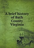 A brief history of Bath County Virginia