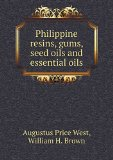 Philippine resins, gums, seed oils and essential oils