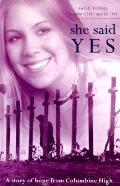 She Said Yes : The Unlikely Martyrdom of Cassie Bernall