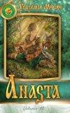 Volume X: Anasta (Ringing Cedars of Russia)