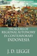 Problems of Regional Autonomy in Contemporary Indonesia
