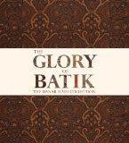 The Glory of Batik: The Danar Hadi Collection