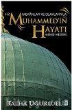 Mekanlar ve Olaylariyla Hz. Muhammedin Hayati: Mekke-Medine