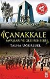 Canakkale Savaslari ve Gezi Rehberi